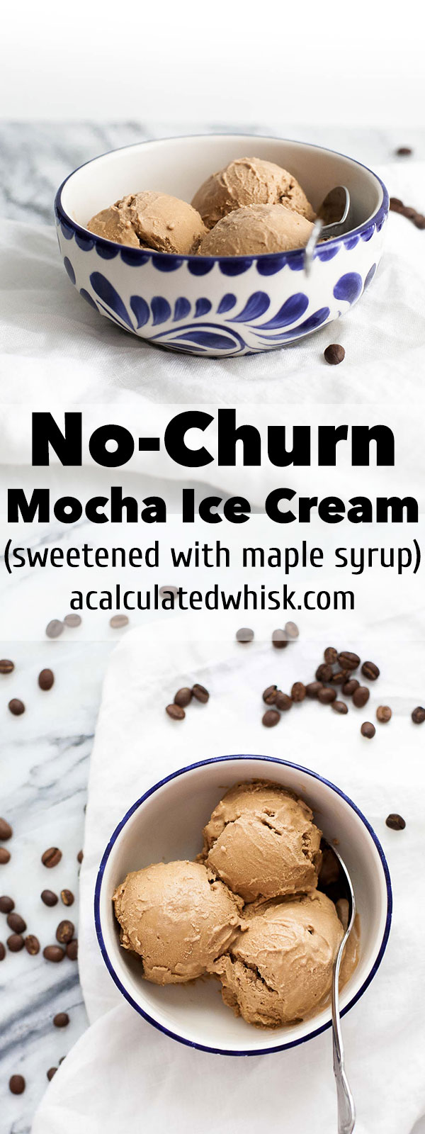No-Churn Mocha Ice Cream (sweetened with maple syrup) | acalculatedwhisk.com