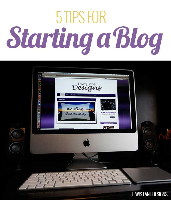 5 Tips for Starting a Blog by Lewis Lane