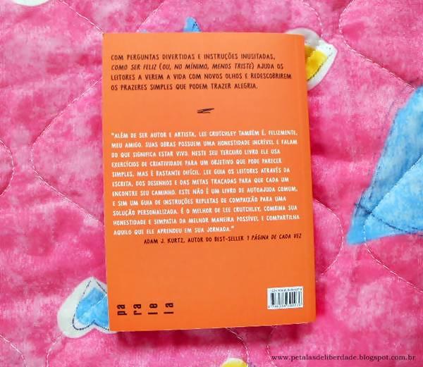 """contracapa, Resenha, livro, """"Como ser feliz (ou, no mínimo, menos triste)"""", Lee Crutchley, Paralela, Autoajuda, livro-interativo, quotes, trechos, citação, fotos"""