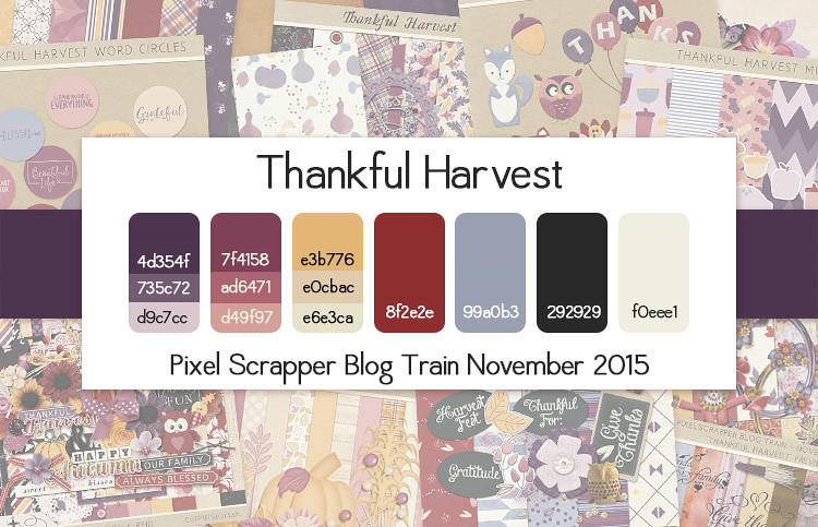 November 2015 Pixel Scrapper Blog Train - Thankful Harvest