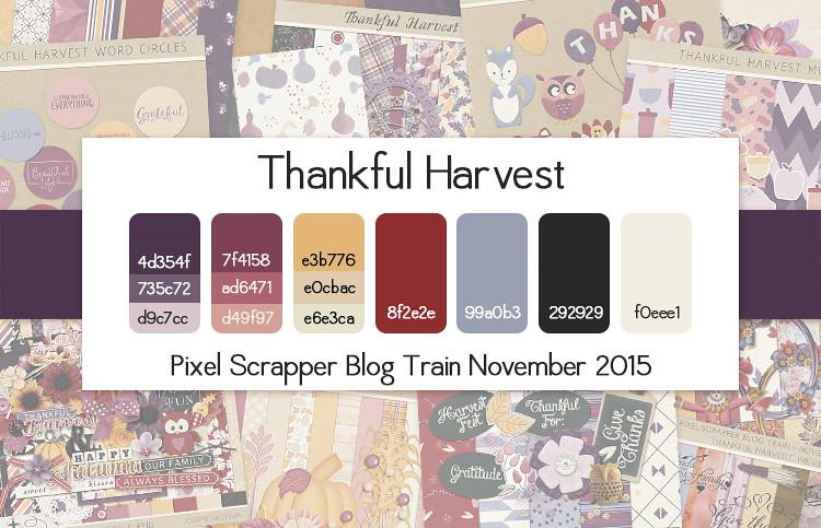 November 2015 Pixel Scrapper Blog Train - Thankful Harvest