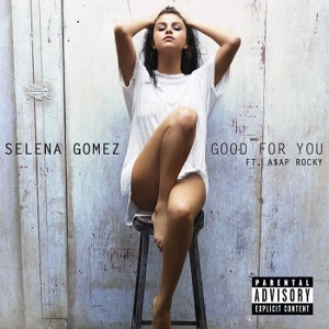 Selena Gomez – Good For You (feat. A$AP Rocky)