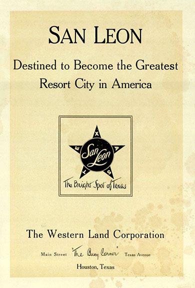 San Leon: Destined to Become the Greatest Resort City in America. Houston: Western Land Corp., 1910. Print.