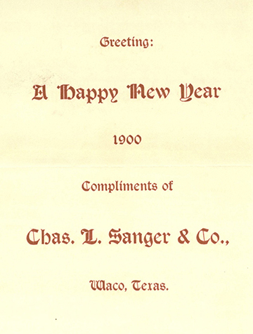New Year's greetings, 1900, from Chas. L. Sanger & Co. (cotton buyers), Waco, Texas