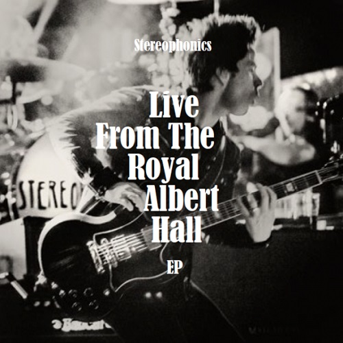 Stereophonics - Live From The Royal Albert Hall