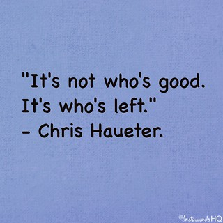 Chris Haueter Quote