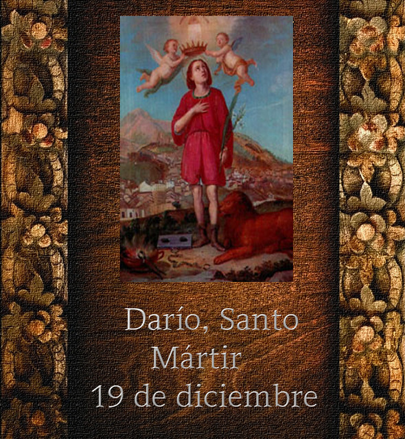 Darío, Santo 19 de diciembre.(†Dedicado  al P.Cotallo)