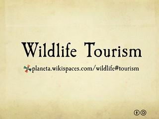 Wildlife Tourism on the Planeta Wiki