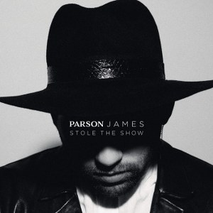 Parson James – Stole the Show