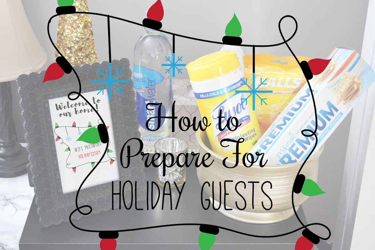 How to Prepare for Holiday Guests