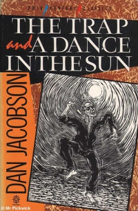 The Trap and A Dance in the Sun by Dan Jacobson