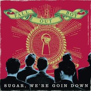 Fall Out Boy – Sugar, We're Goin Down
