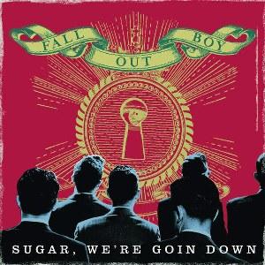 Fall Out Boy – Sugar, We're Goin Down