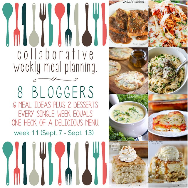 Collaborative weekly meal planning. 8 bloggers. 6 meal ideas plus 2 desserts every single week equals one heck of a delicious menu - week 11.