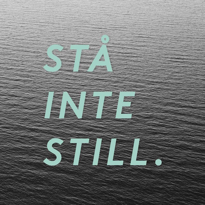 stå inte still
