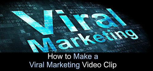 How to Make a Viral Marketing Video Clip