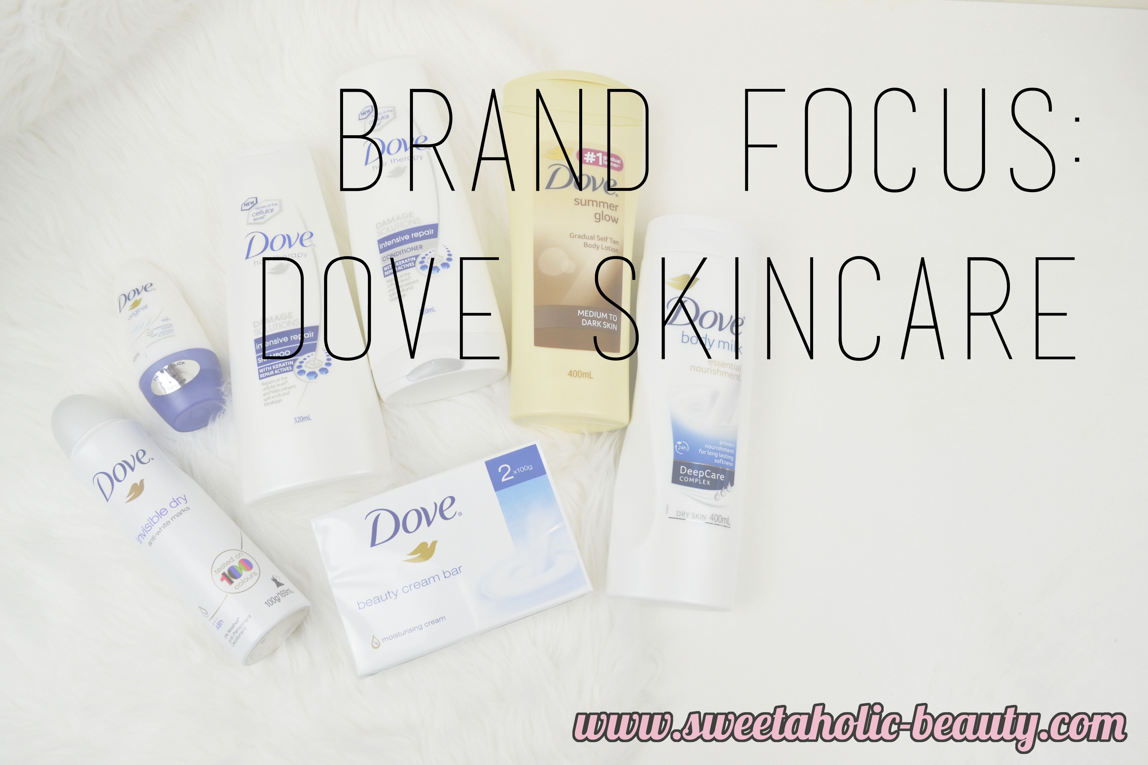 Brand Focus: Dove Skincare - Sweetaholic Beauty