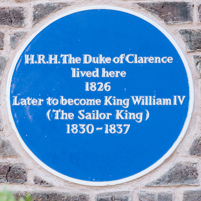 William IV blue plaque - H.R.H. The Duke of Clarence lived here 1826. Later to become King William IV (The Sailor King) 1830-1837