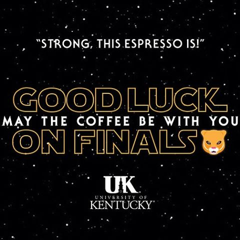 Good luck on finals! The force is strong with Wildcats!