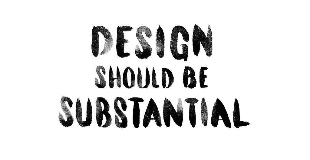Design should be Substantial
