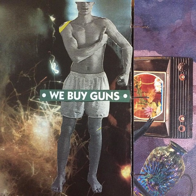 We Buy Guns #collage #art