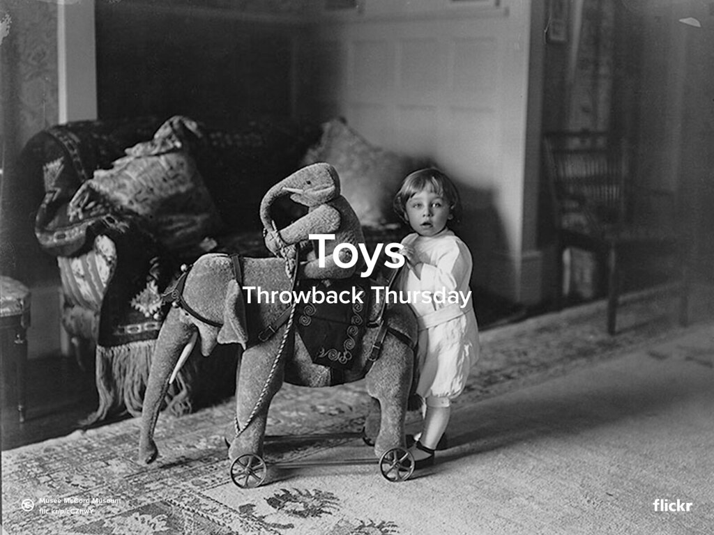 Throwback Thursday: Toys