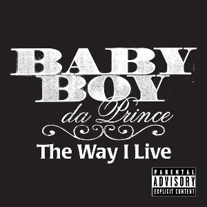 Baby Boy Da Prince – The Way I Live (feat. Lil Boosie)