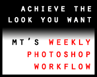 MT's Weekly Photoshop Workflow