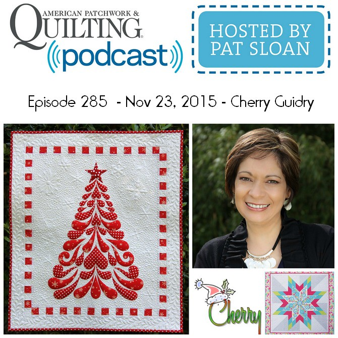 American Patchwork Quilting Pocast episode 285 Cherry Guidry