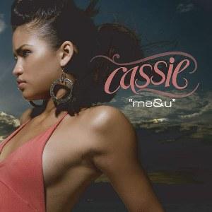 Cassie – Me & U