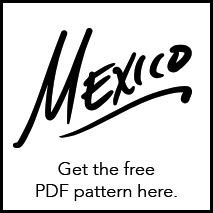 Get the Mexico pattern free!