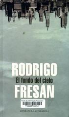 Rodrigo Fresán, El fondo del cielo