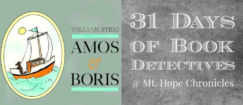 Book Detectives ~ Amos and Boris @ Mt. Hope Chronicles