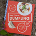 Hey There, Dumpling! by Kenny Lao and Genevieve Ko