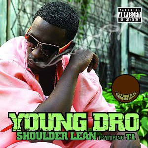 Young Dro – Shoulder Lean (feat. T.I.)