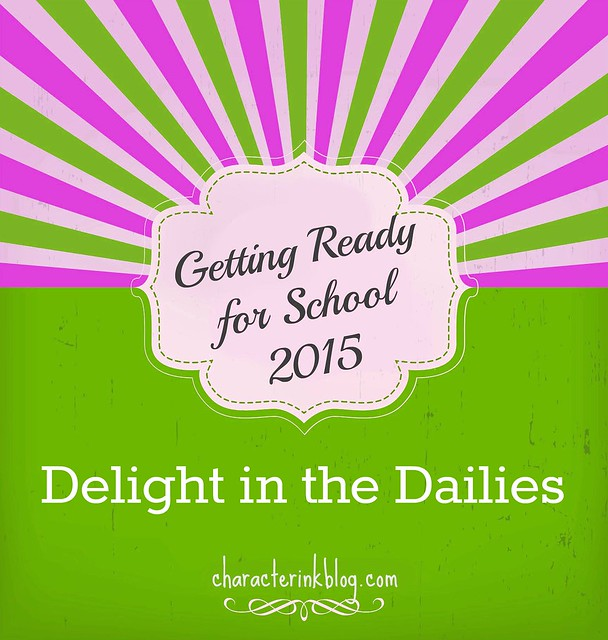 Getting Ready For School 2015 Delight in the Dailies