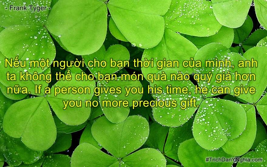 Nếu một người cho bạn thời gian của mình, anh ta không thể cho bạn món quà nào