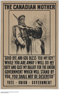 """The Canadian Mother"" poster encouraging people to vote for the union government / Affiche incitant les mères du Canada à voter pour le gouvernement d'union"