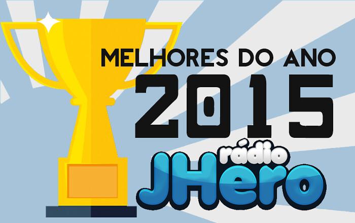 MELHORES DO ANO 2015 - A Rádio J-Hero apresenta os 48 indicados dessa festa!