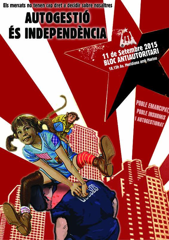 Autogestió és independència! Bloc Antiautoritari 11 de setembre 2015 a Barcelona
