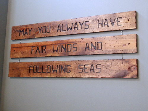 """""""May you always have fair winds and following seas."""""""
