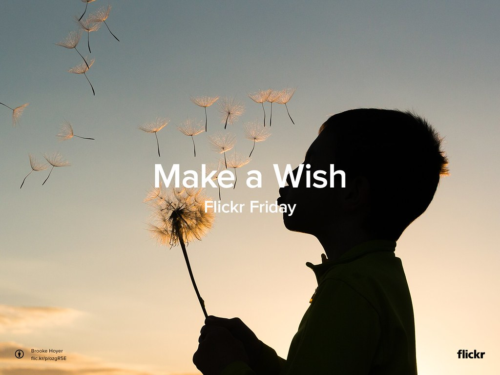 Flickr Friday: #MakeAWish