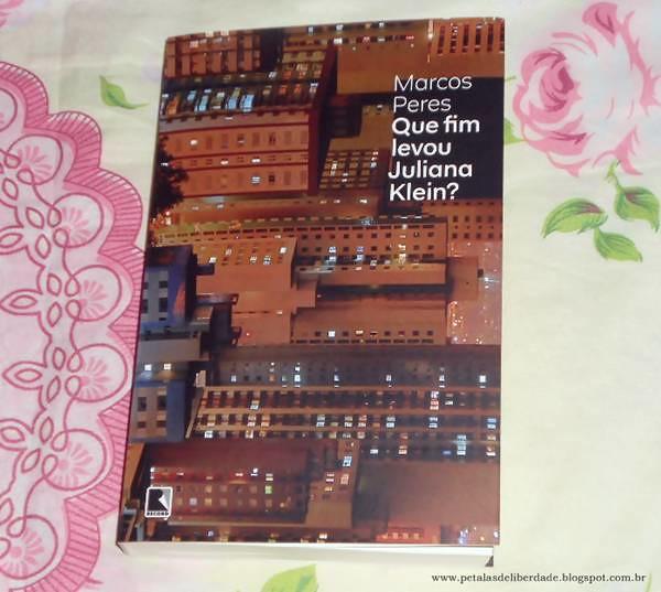 Resenha, livro, Que fim levou Juliana Klein?, Marcos Peres, Editora-Record