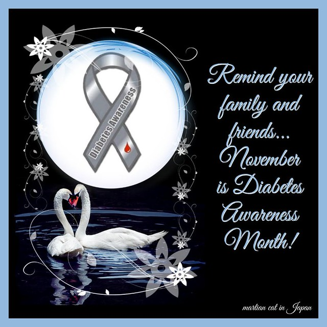 Remind your family and friends... November is Diabetes Awareness Month!