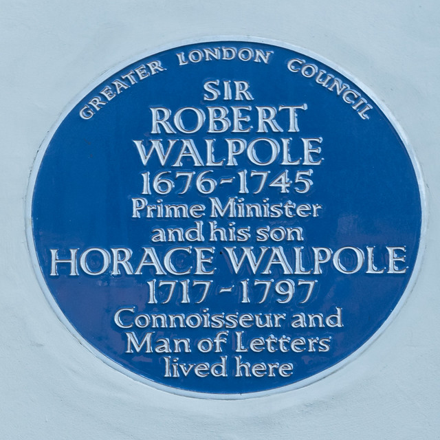 Robert Walpole and Horace Walpole blue plaque - Sir Robert Walpole 1676-1745 Prime Minister and his son Horace Walpole 1717-1797 connoisseur and man of letters lived here