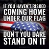 If you don't like the Stars and Stripes just leave and don't come back