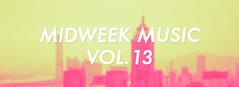 Midweek Music Vol. 13
