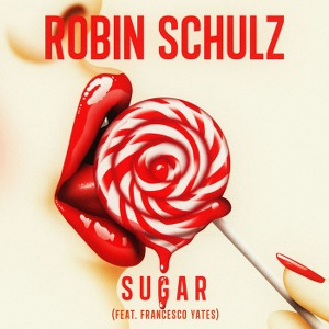 Robin Schulz – Sugar (feat. Francesco Yates)