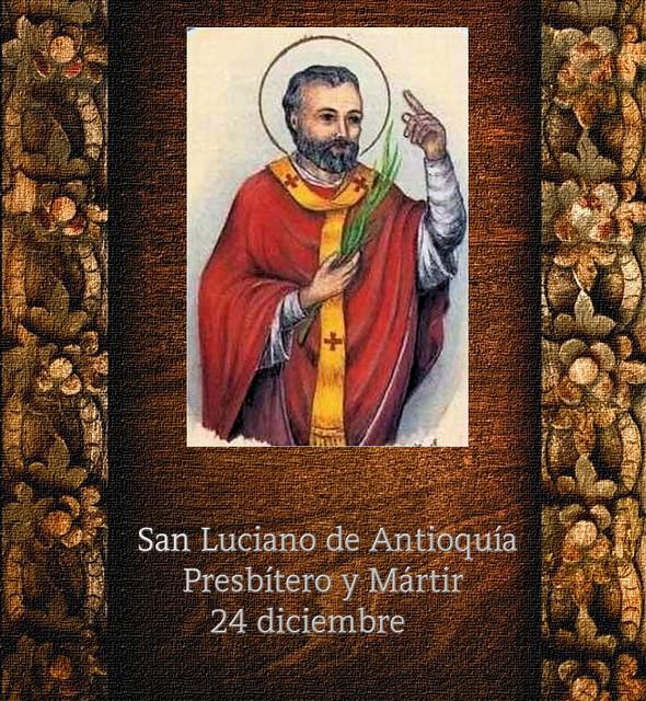 San Luciano de Antioquía.(†Dedicado  al P.Cotallo)