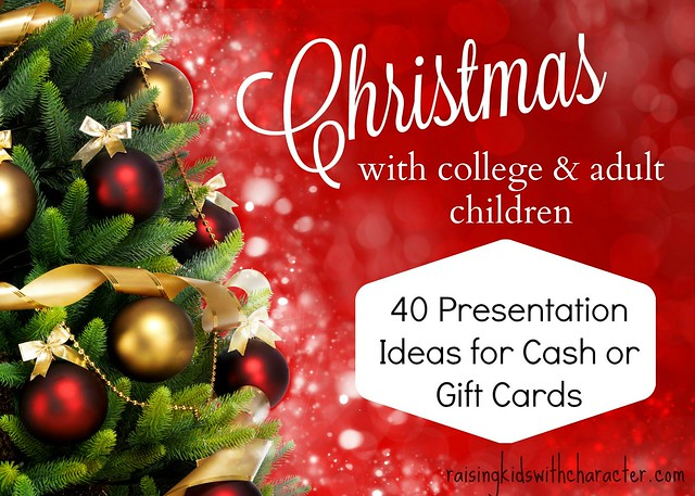 Christmas With College and Adult Children: 40 Presentation Ideas for Cash or Gift Cards